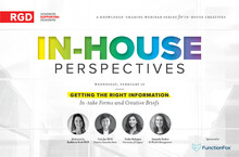 In-House Perspectives. Wednesday, February 10th. Getting the right info: in-take forms and creative briefs.