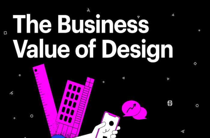 "The words ""The Business Value of Design\"" are written in white text on a black background. The black background has white specks on it that resemble planets. In the foreground there is a hot pink apartment building and a white hand holding a phone."