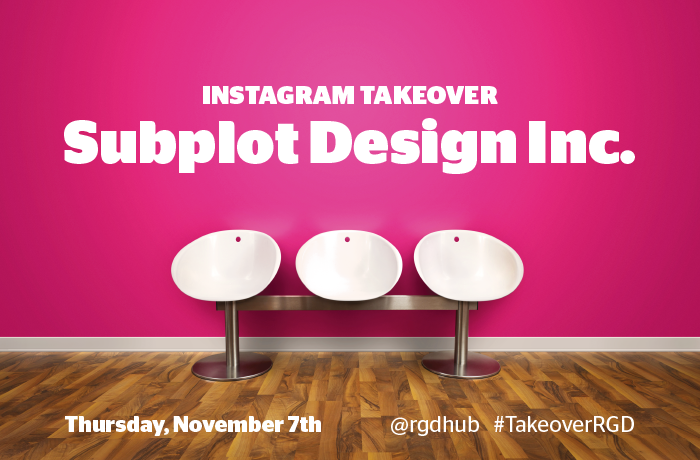 Instagram Takeover by Subplot Design on November 7. Follow at @rgdhub or #TakeoverRGD