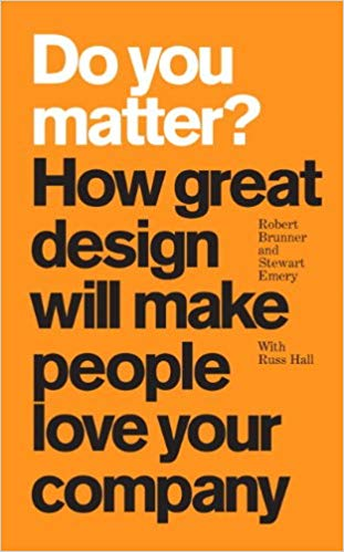 An orange background with the text Do you matter? How great design will make people love your company. Do you matter is in white and the rest of the text is in black. The authors names are in tiny black text.